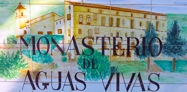 Monasterio y Convento de Aguas Vivas